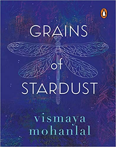 Book Review of Grains of Stardust by Vismaya Mohanlal